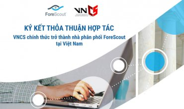 VNCS becomes the official distributor of ForeScout in Vietnam